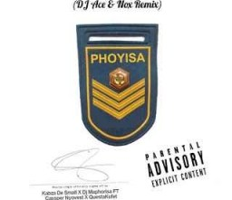 DJ Maphorisa X Kabza De Small - Phoyisa (DJ Ace & Nox Remix)